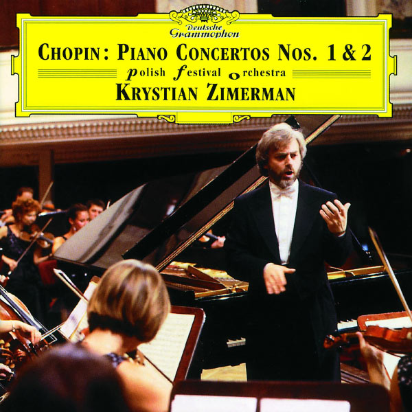 Chopin Piano Concertos No. 1 & 2 Krystian Zimerman Polish Festival Orchestra Deutsche Grammophon 1999