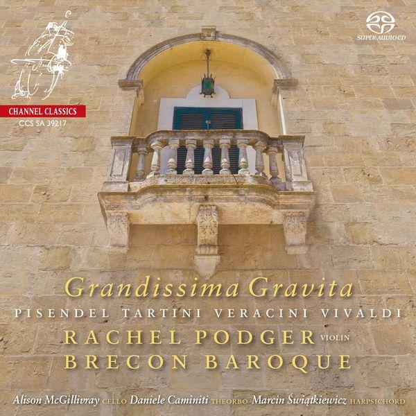 Grandissima Gravita Pisendel Tartini Veracini Vivaldi Rachel Podger Brecon Baroque Channel Classics 24/96