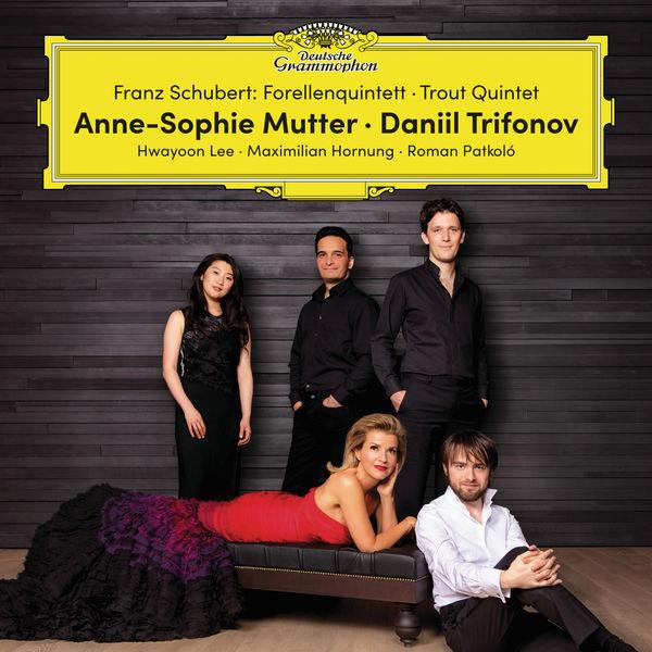 Schubert: Trout Quintet / Forellenquartett Anne-Sophie Mutter Daniil Trifoniv 24/96 Deutsche Grammophon 2017