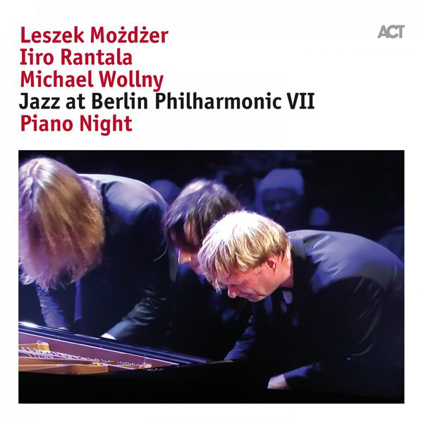 Leszek Modzdzer Iiro Rantala Michael Wollny Jazz at Berlin Philharmonic VIII Piano Night 24/48 ACT 2017