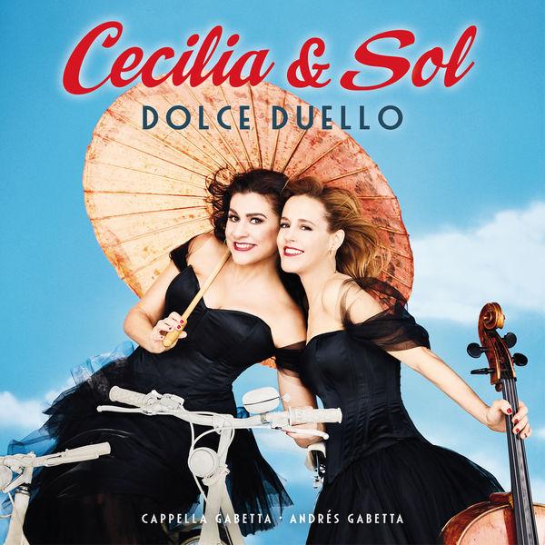 Cecilia & Sol - Dolce Duello - Capella Gabetta - Andrés Gabetta 24/96 Decca 2017
