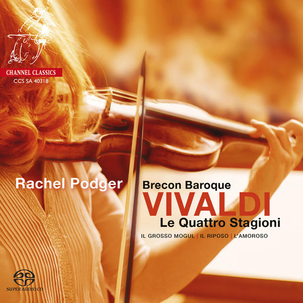 Vivaldi Le Quattro Stagioni (Four Seasons) Rachel Podger Brecon Baroque Channel Classics DSD 2018