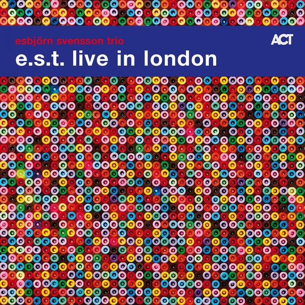 Esbjörn Svensson Trio E.S.T. live in London ACT 2018 24/48