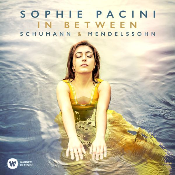 Sophie Pacini In Between Schumann & Mendelssohn Warner Classics 2018 24/96 review