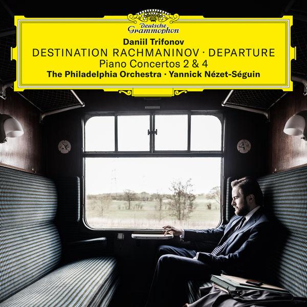 Daniil Trifonov Yannick Nézet-Séguin The Philadelphia Orchestra Destination Rachmaninov - Departure Deutsche Grammophon 2018 24/96