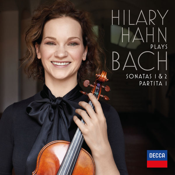 Hilary Hahn Plays Bach Sonatas 1&2 Partita 1 Decca 2018
