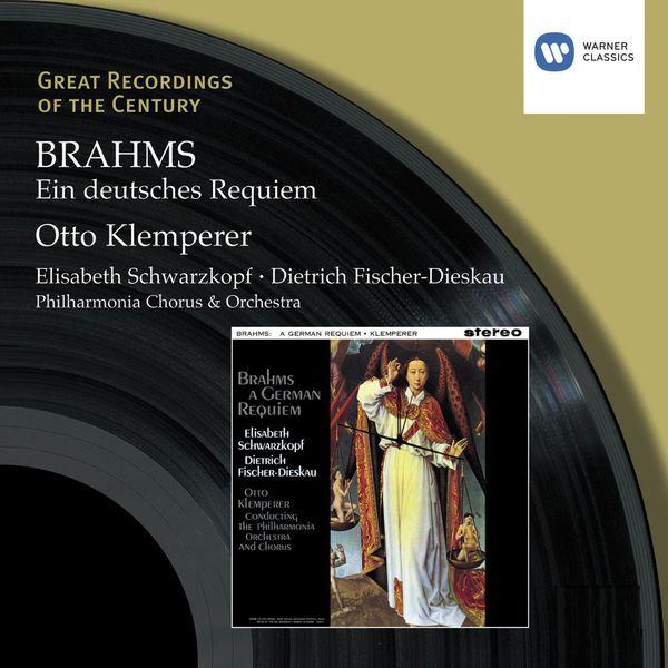 Brahms: Ein Deutsches Requiem (A German Requiem) Otto Klemperer Elisabeth Schwarzkopf Dietrich Fischer Dieskau Philharmonia Chorus & Orchestra EMI Warner Classics