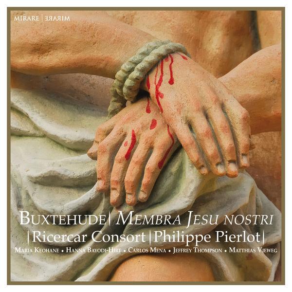 Buxtehude Membra Jesu Nostri Ricercar Consort Philippe Pierlot Mirare 2019 (24/96)