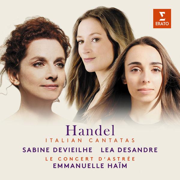 Handel Italian Cantatas Sabine Devielhe Lea Desandre Le Concert d'Astrée Emmanuelle Haïm Erato 2018 24/96