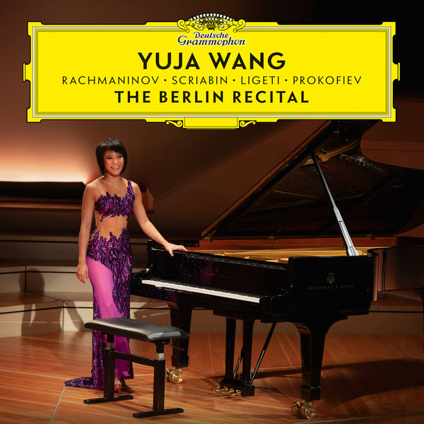 Yuja Wang The Berlin Recital Rachmaninov Scriabin Ligeti Prokofiev 24 96 Deutsche Grammophon 2018