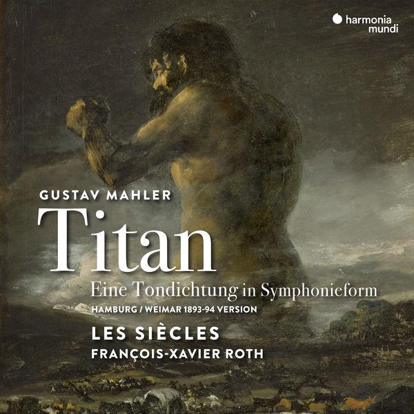 Gustav Mahler Titan Symphony No. 1 Hamburg Weimar 1893-1894 version Les Siècles François Xavier Roth 24/96