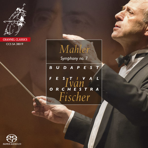 Mahler symphony no. 7 Budapest Festival Orchestra Ivan Fischer Channel Classics 2019
