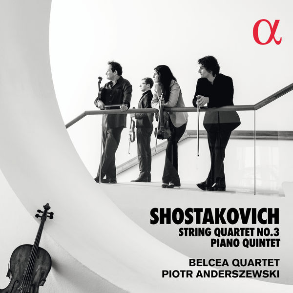 Shostakovich String Quartet No. 3 Piano Quintet Belcea Quartet Piotr Anderszewski Alpha 2019 24 96