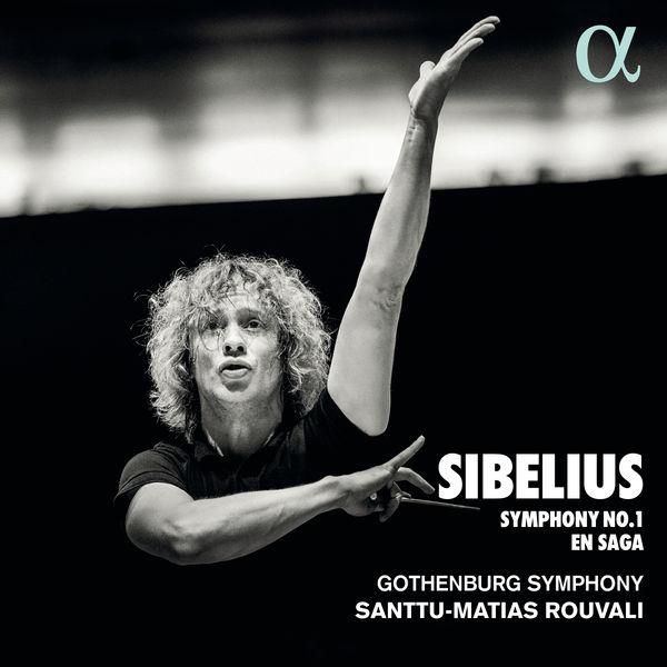Sibelius Symphony No. 1 En Saga Gothenburg Symphony Santtu-Matias Rouvali Alpha 2019