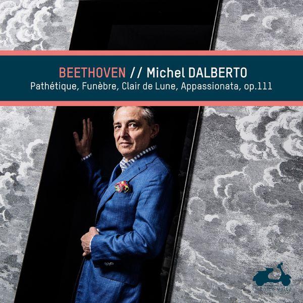 Beethoven Michel Dalberto Pathetique Funebre Claire de Lune Appassionata op. 111 Erato 2019