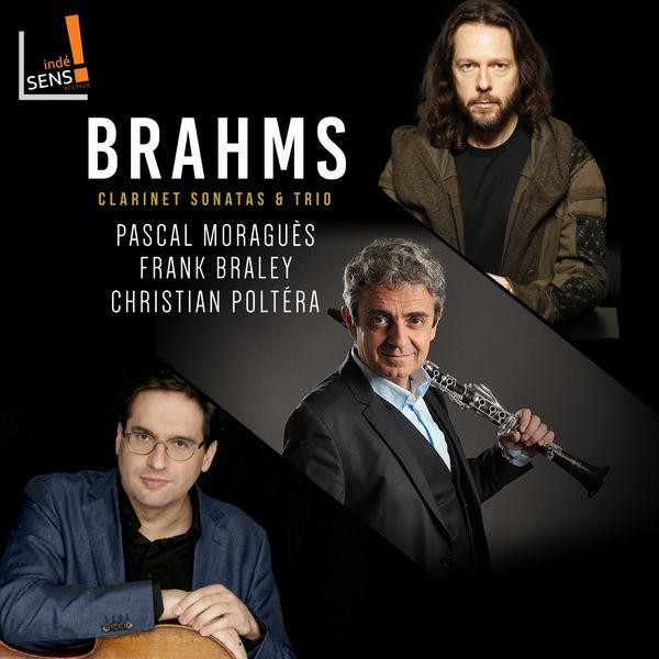 Brahms: Clarinet Sonatas & Trio Moraguès Braley Poltéra Indesens 2019