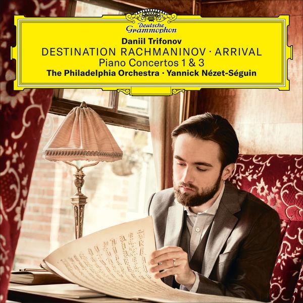 Destination Rachmaninov - Arrival - Piano Concertos 1 & 3 Daniil Trifonov Yannick Nézéz-Séguin The Philadelphia Orchestra Deutsche Grammophon 2019 24 96