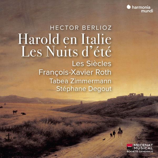 Hector Berlioz Harold en Italie Les Nuits d'été Les Siècles François-Xavier Roth Tabea Zimmermann Stéphane Degout Harmonia Mundi 2019 24 96