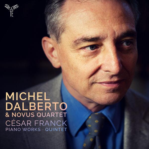 Michel Dalberto & Novus Quartet César Franck Piano works quintet Aparte 2018