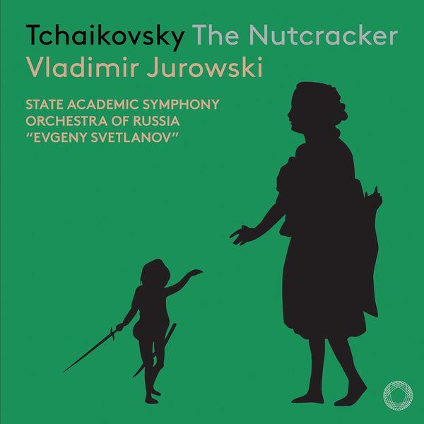 "Tchaikovsky The Nutcracker Vladimir Jurowski State Academic Symphony Orchestra of Russia ""Evgeny Svetlanov"" Pentatone 2019"