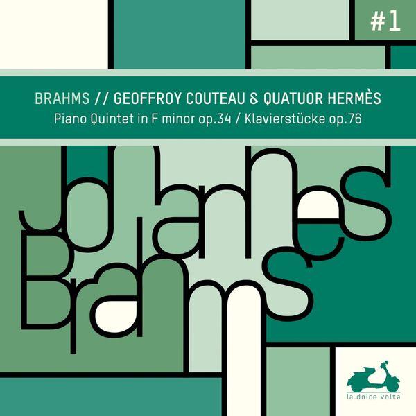 Brahms Geoffrey Couteau & Quatuor Hermes Piano Quintet F minor op. 34 Klavierstücke op. 76 La Dolce Volta 2019 24 96