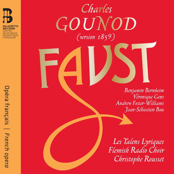 Gounod Faust version 1859 Les Talens Lyriques Flemish Radio Choir Christophe Rousset Faust