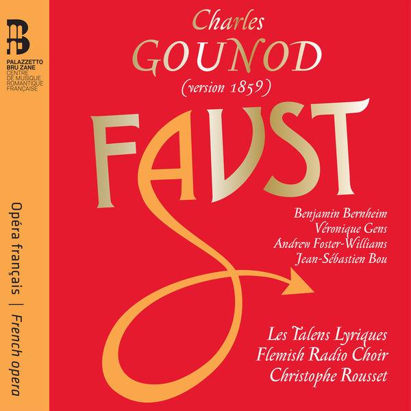Gounod Faust version 1859 Les Talens Lyriques Flemish Radio Choir Christophe Rousset Faust