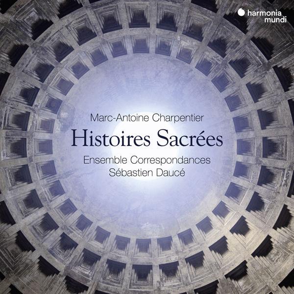 Marc-Antoine Charpentier Histoires Sacrées Ensemble Correspondances Sébastien Daucé Harmonia Mundi 2019 24 96