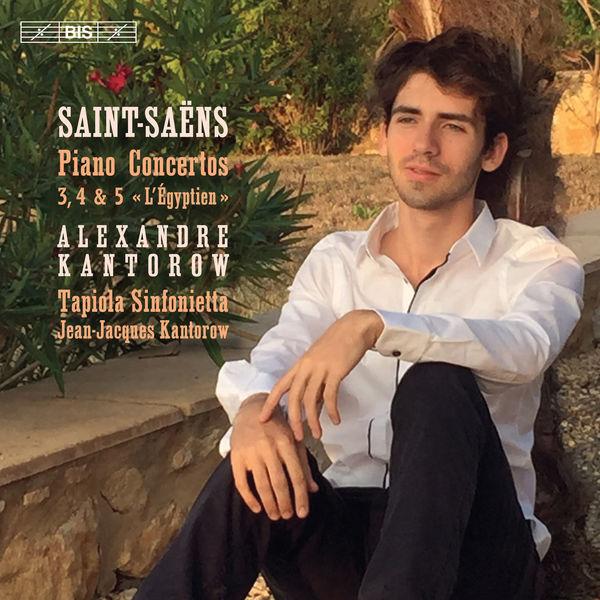 Saint Saens: Piano Concertos 3 4 5 Alexandre Kantorow Tapiola Sinfonietta BIS 2019