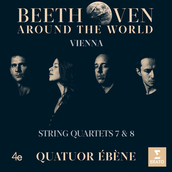 Beethoven Around The World Vienna String Quartets 7 & 8 Quatuor Ebène Erato 2019 24 96