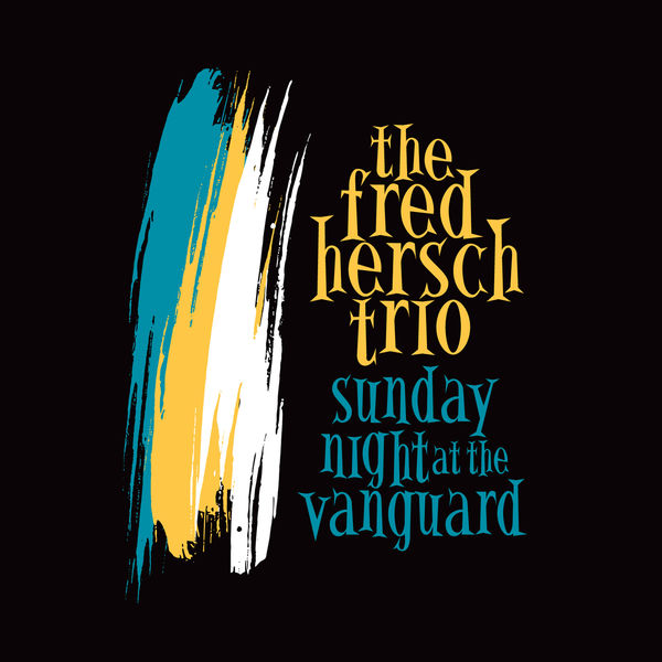 The Fred Hersch Trio Sunday Night At the Village Vanguard